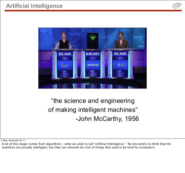 """Artificial Intelligence                                  """"the science and engineering                                 of m..."""