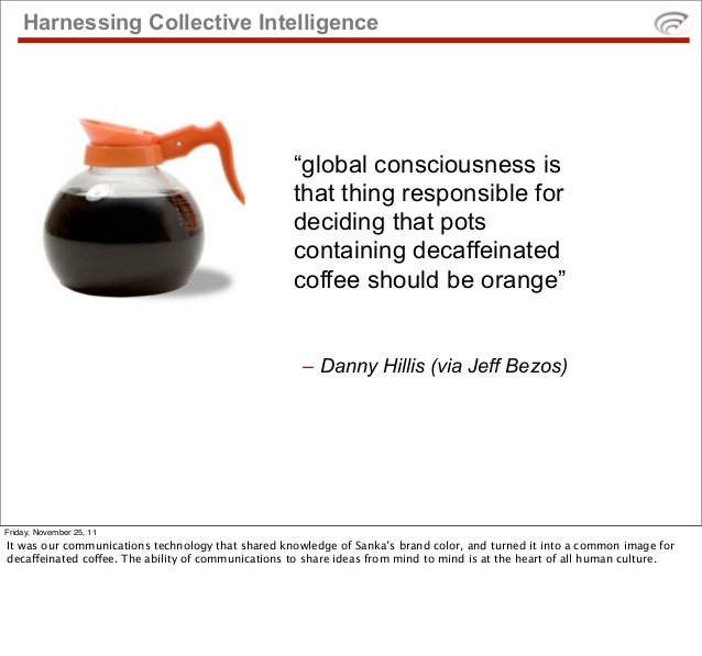 """Harnessing Collective Intelligence                                                    """"global consciousness is            ..."""