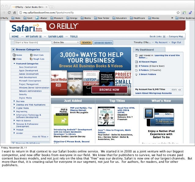 Friday, November 25, 11I want to return in that context to our Safari books online service. We started it in 2000 as a joi...