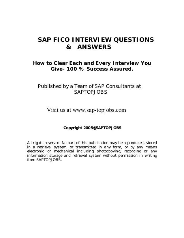 SAP FICO INTERVIEW QUESTIONS & ANSWERS How to Clear Each and Every Interview You Give- 100 % Success Assured. Published by...