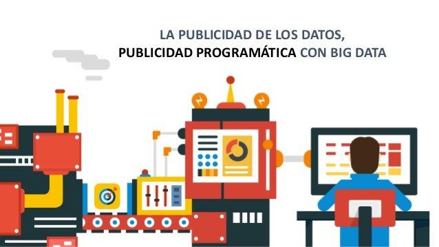 PORTADA LA PUBLICIDAD DE LOS DATOS, PUBLICIDAD PROGRAMÁTICA CON BIG DATA