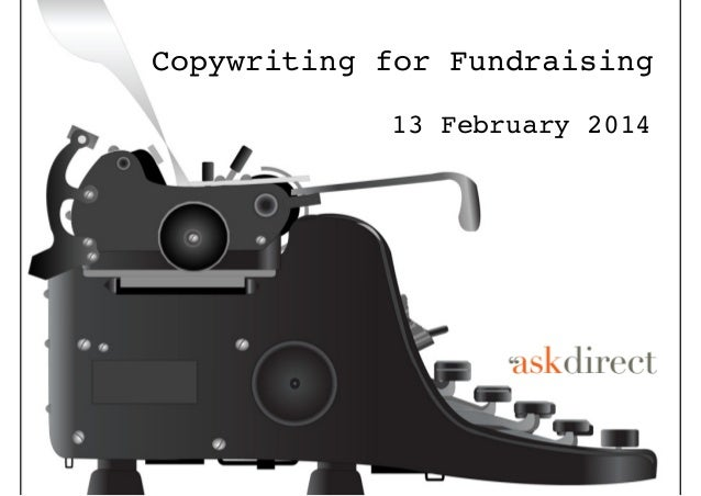 Copywriting for Fundraising 13 February 2014