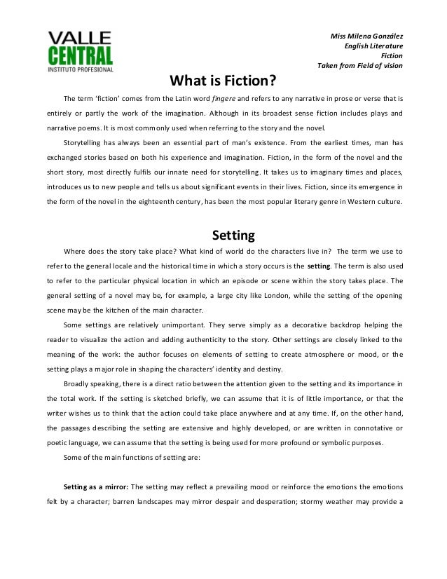 Miss Milena González English Literature Fiction Taken from Field of vision What is Fiction? The term 'fiction' comes from ...