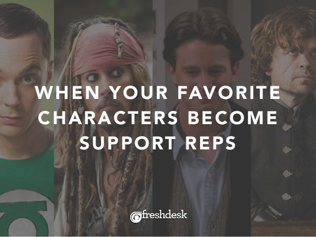 WHEN YOUR FAVORITE CHARACTERS BECOME SUPPORT REPS