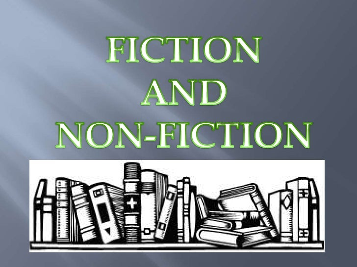 FICTION <br />AND <br />NON-FICTION<br />