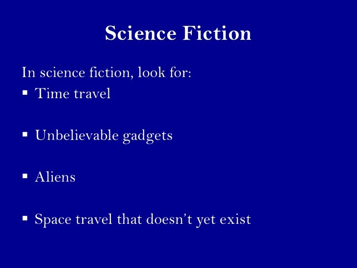 science fiction characteristics A series of powerpoints to support the analysis and discussion of science fiction tropes and genres i wrote the scheme of work and it has been adapted for.