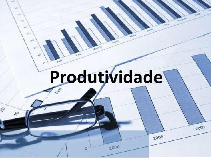 Produtividade<br />