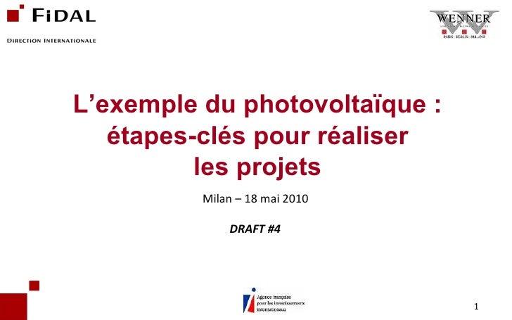 L'exemple du photovoltaïque : étapes-clés pour réaliser les projets Milan – 18 mai 2010 DRAFT #4