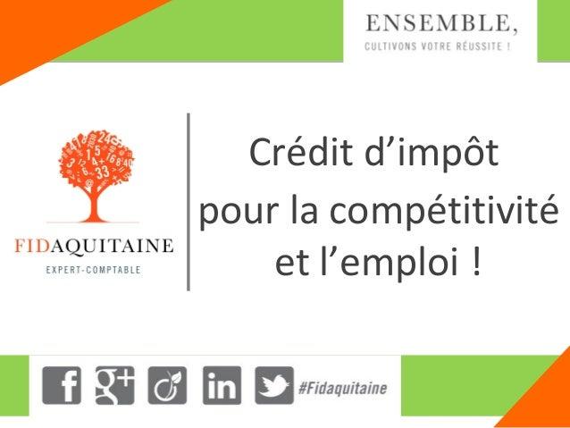 Crédit d'impôt pour la compétitivité et l'emploi !  -1-