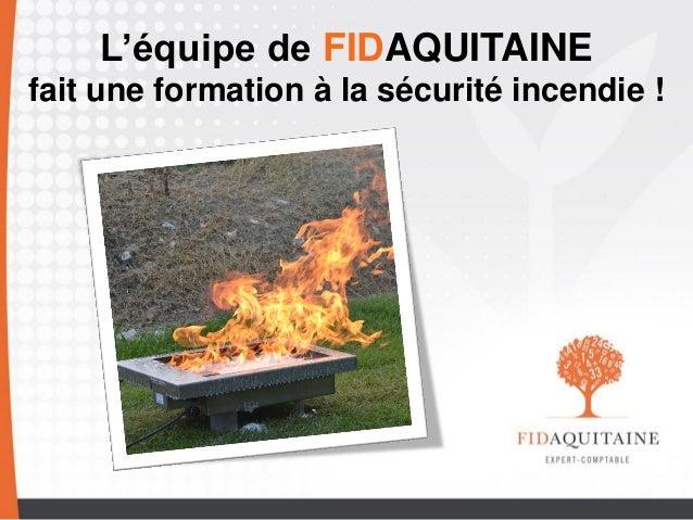 L'équipe de FIDAQUITAINE  fait une formation à la sécurité incendie !