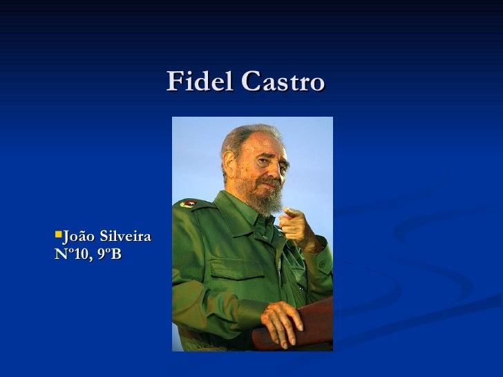 Fidel Castro    João Silveira Nº10, 9ºB