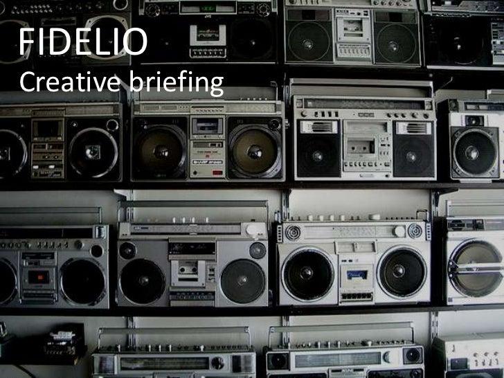 FIDELIO<br />Creative briefing<br />