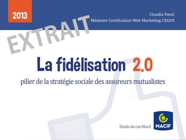 Introduction Plan  Analyse  Ma vision 2.0 Cas pratique Macif Perspectives Conclusion  Enjeux de la Fidélisation Macif  + A...