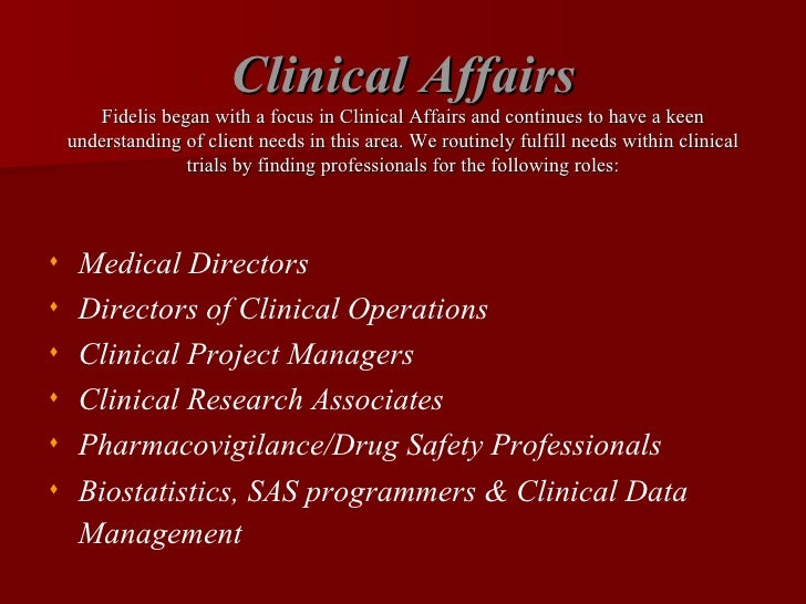 Clinical Affairs Fidelis began with a focus in Clinical Affairs and continues to have a keen understanding of client needs...