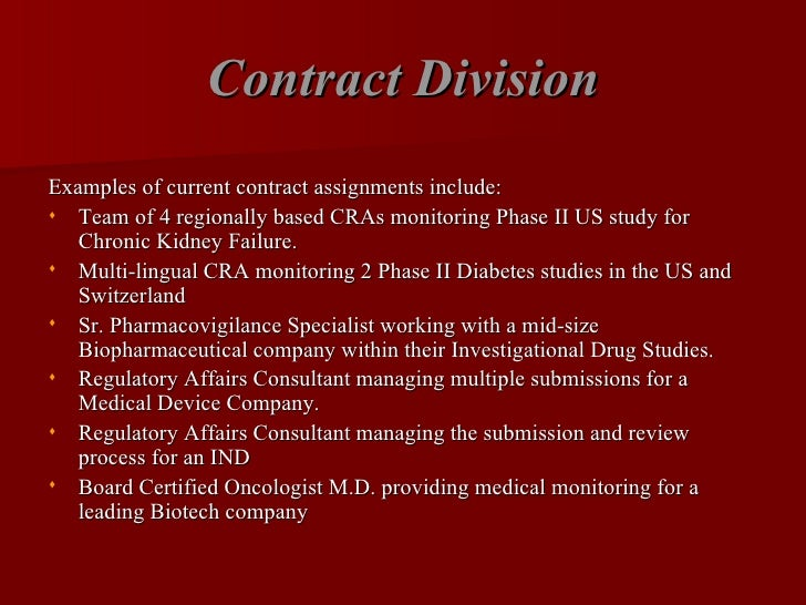 Contract Division <ul><li>Examples of current contract assignments include: </li></ul><ul><li>Team of 4 regionally based C...