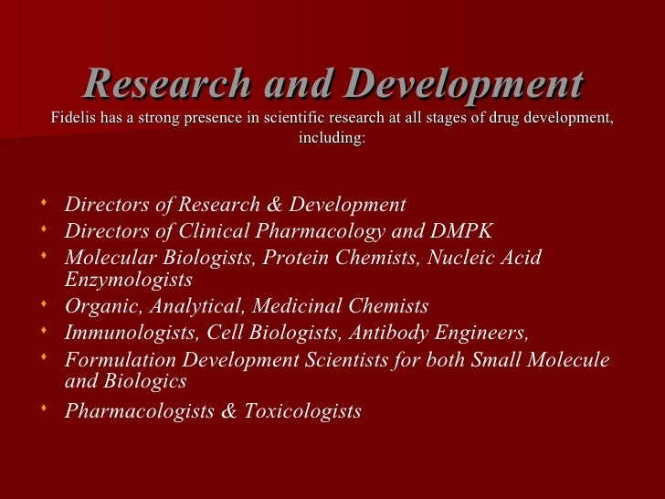 Research and Development Fidelis has a strong presence in scientific research at all stages of drug development, including...