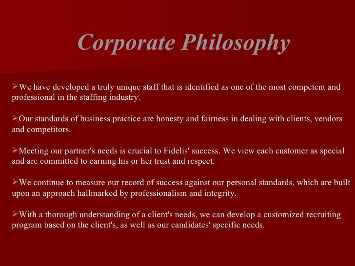 <ul><li>Corporate Philosophy </li></ul><ul><li>We have developed a truly unique staff that is identified as one of the mos...