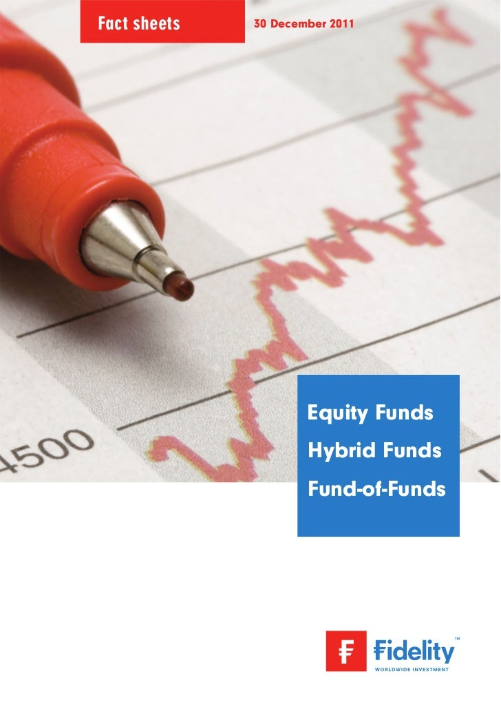 Fact sheets   30 December 2011                      Equity Funds                      Hybrid Funds                      Fu...