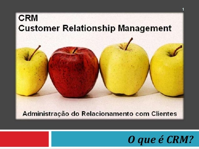 O que é CRM? 1