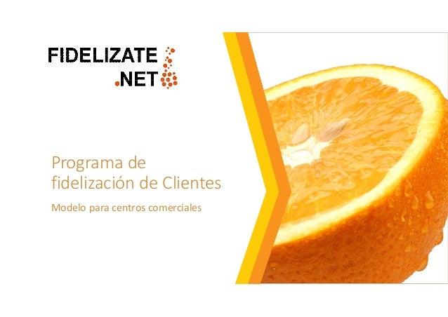 Programa de fidelización de Clientes Modelo para centros comerciales