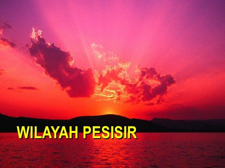 WILAYAH PESISIR
