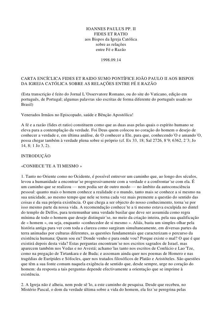 IOANNES PAULUS PP. II                                         FIDES ET RATIO                                    aos Bispos...