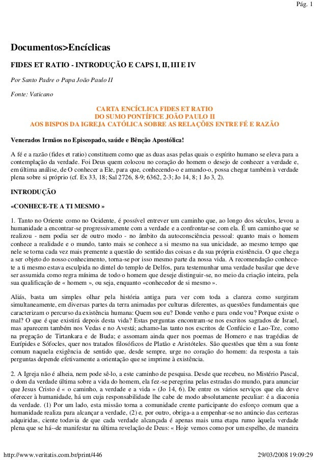 Pág. 1  Documentos>Encíclicas  FIDES ET RATIO - INTRODUÇÃO E CAPS I, II, III E IV  Por Santo Padre o Papa João Paulo II  F...