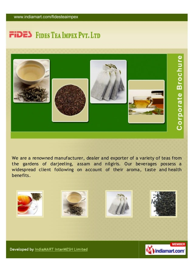We are a renowned manufacturer, dealer and exporter of a variety of teas fromthe gardens of darjeeling, assam and nilgiris...