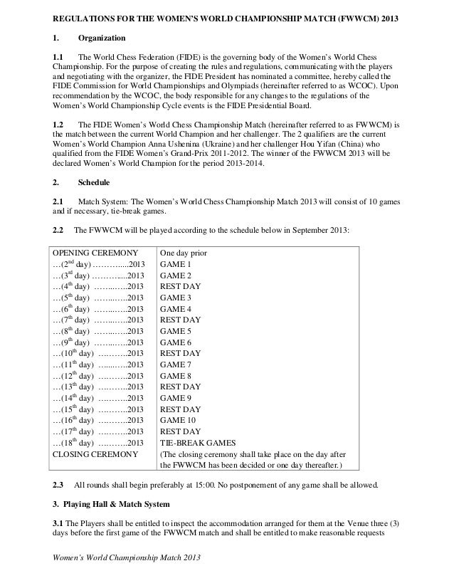REGULATIONS FOR THE WOMEN'S WORLD CHAMPIONSHIP MATCH (FWWCM) 20131.     Organization1.1    The World Chess Federation (FID...