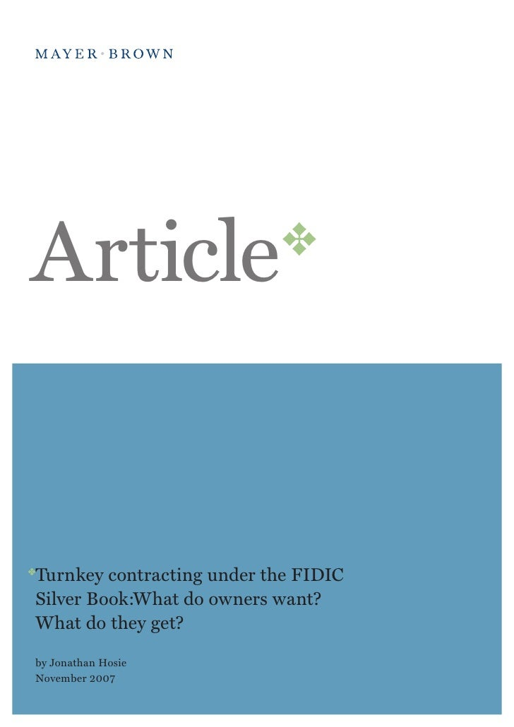 ArticleTurnkey contracting under the FIDICSilver Book:What do owners want?What do they get?by Jonathan HosieNovember 2007