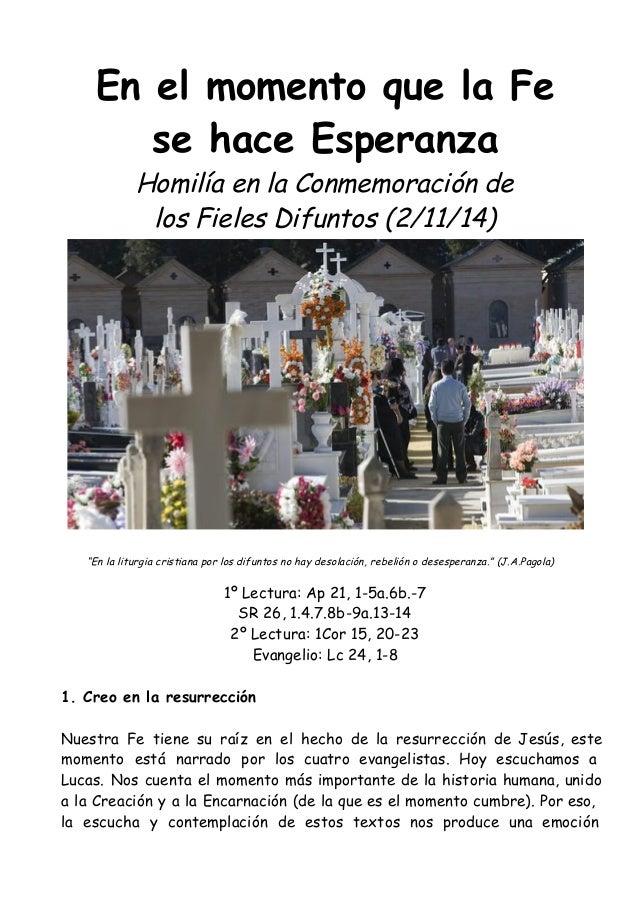 """En el momento que la Fe  se hace Esperanza  Homilía en la Conmemoración de  los Fieles Difuntos (2/11/14)  """"En la liturgia..."""