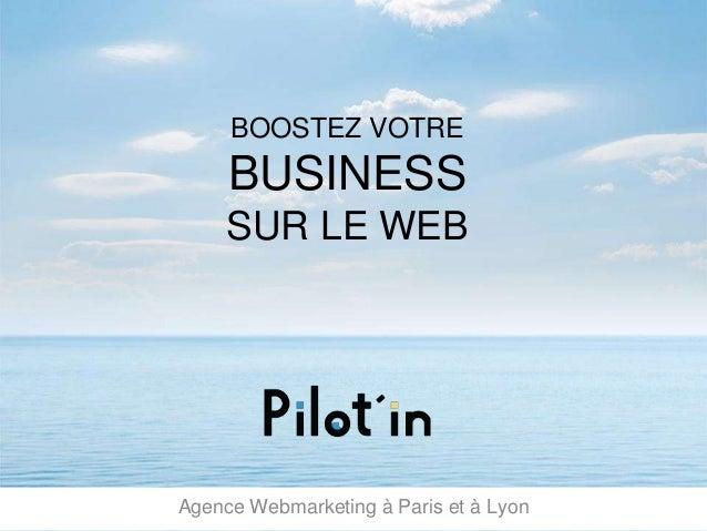 Agence Webmarketing à Paris et à Lyon BOOSTEZ VOTRE BUSINESS SUR LE WEB