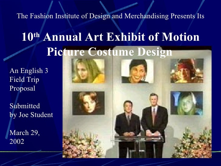 The Fashion Institute of Design and Merchandising Presents Its 10 th  Annual Art Exhibit of Motion Picture Costume Design ...