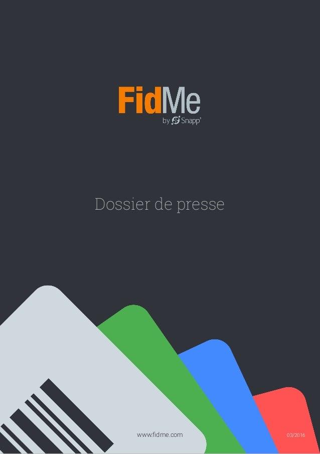 Dossier de presse www.fidme.com 03/2016