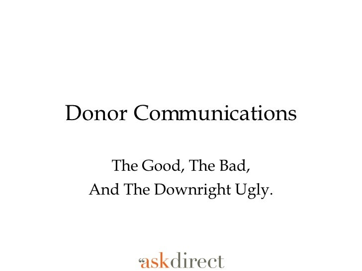 Donor Communications The Good, The Bad, And The Downright Ugly.