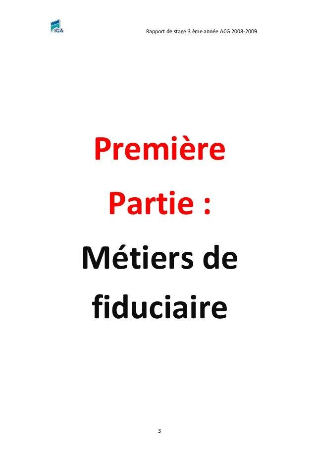 Rapport de stage 3 ème année ACG 2008-2009 3 Première Partie : Métiers de fiduciaire