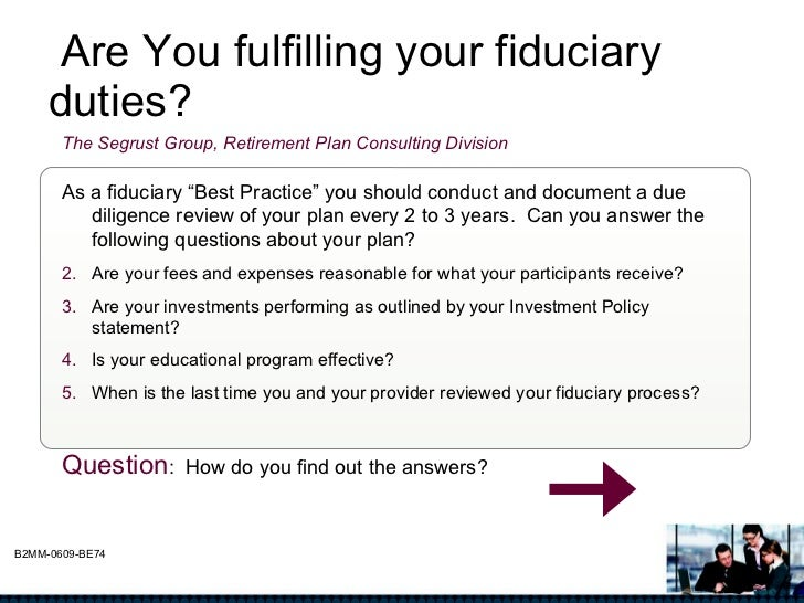 Are You fulfilling your fiduciary  duties? The Segrust Group, Retirement Plan Consulting Division   <ul><li>As a fiduciary...