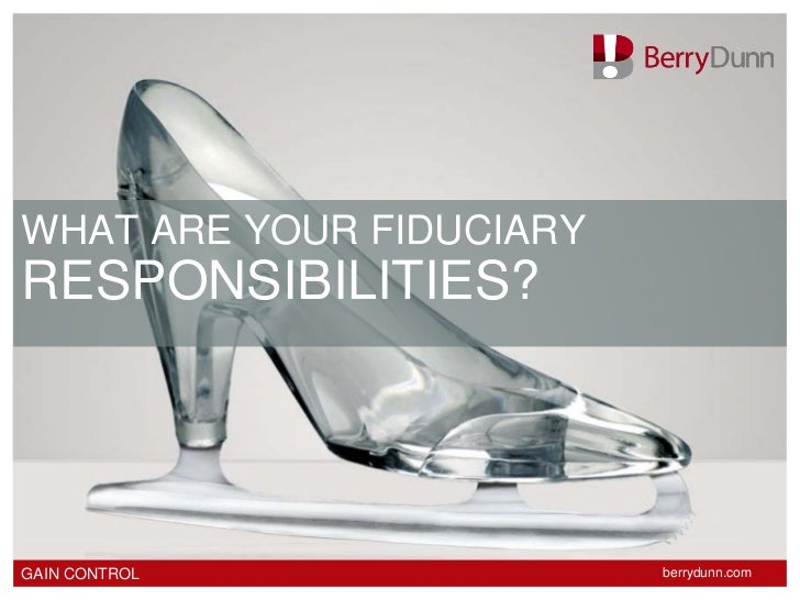 WHAT ARE YOUR FIDUCIARYRESPONSIBILITIES?GAIN CONTROL              berrydunn.com