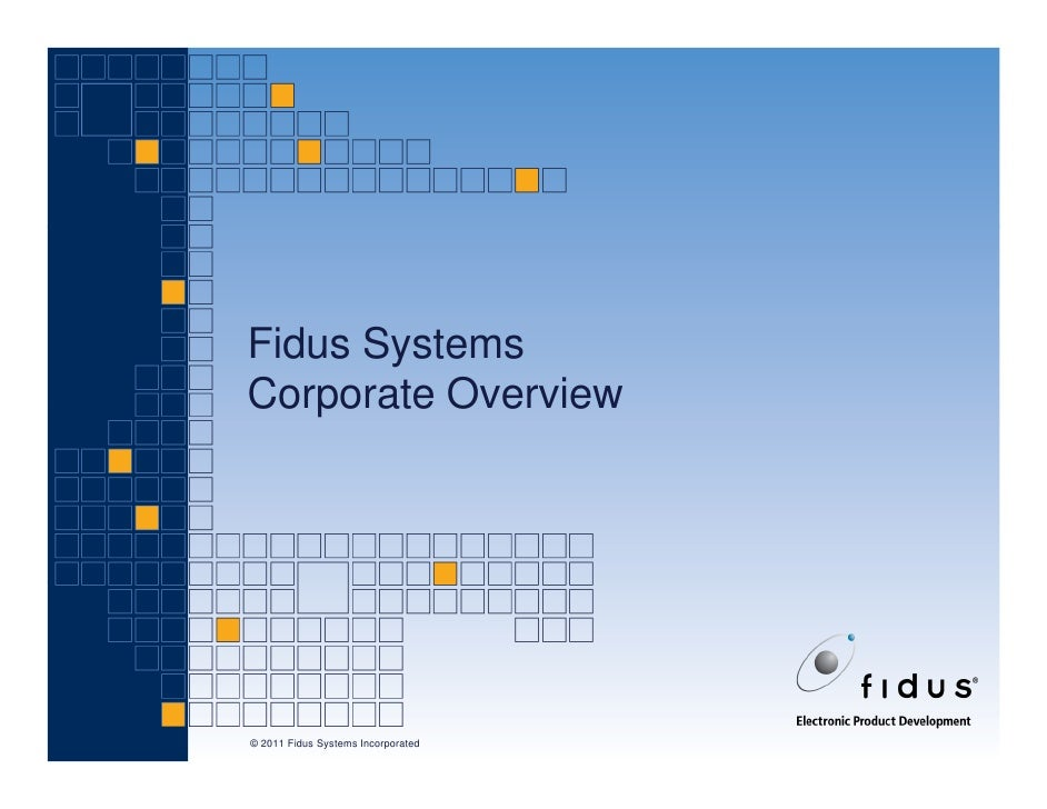 Fidus SystemsCorporate Overview© 2011 Fidus Systems Incorporated