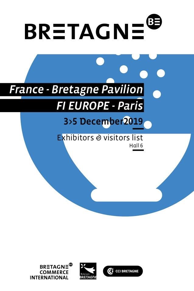 France - Bretagne Pavilion FI EUROPE - Paris 3>5 December2019 Exhibitors & visitors list Hall 6