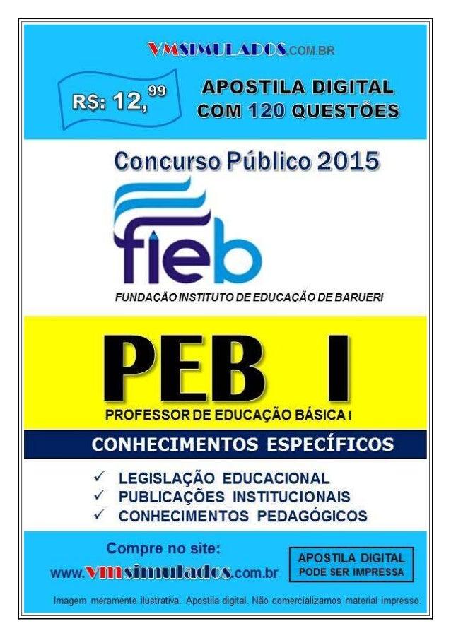 VMSIMULADOS.COM.BR FIEB – FUNDAÇÃO INSTITUTO DE EDUCAÇÃO DE BARUERI – PEB I ─ CONHECIMENTOS ESPECÍFICOS WWW.VMSIMULADOS.CO...