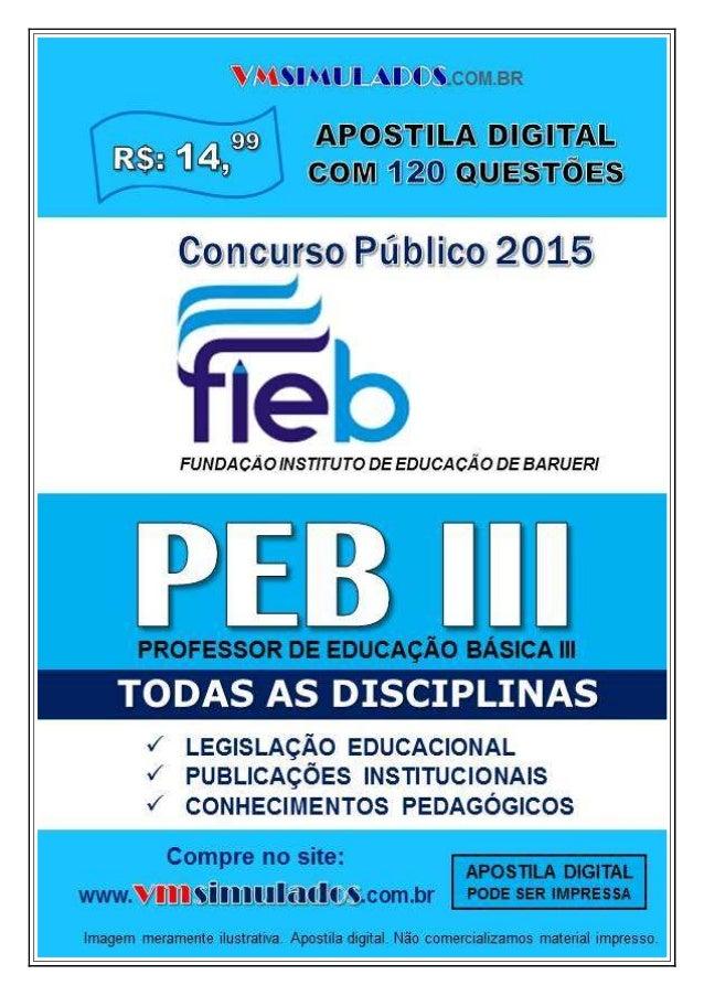 VMSIMULADOS.COM.BR FIEB – FUNDAÇÃO INSTITUTO DE EDUCAÇÃO DE BARUERI – PEB III ─ CONHECIMENTOS PEDAGÓGICOS WWW.VMSIMULADOS....