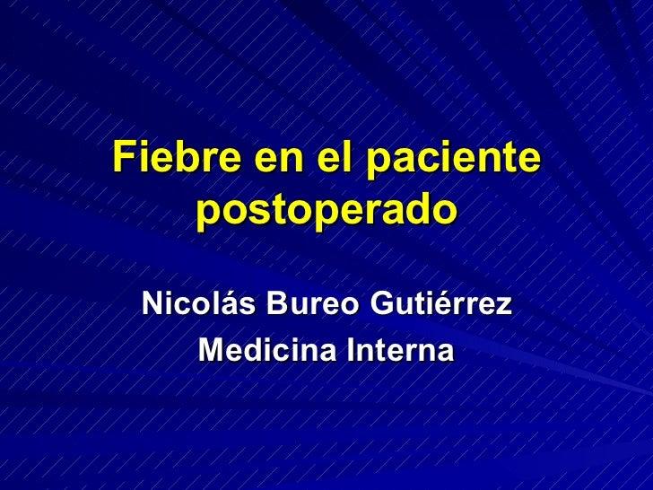 Fiebre en el paciente postoperado Nicolás Bureo Gutiérrez Medicina Interna