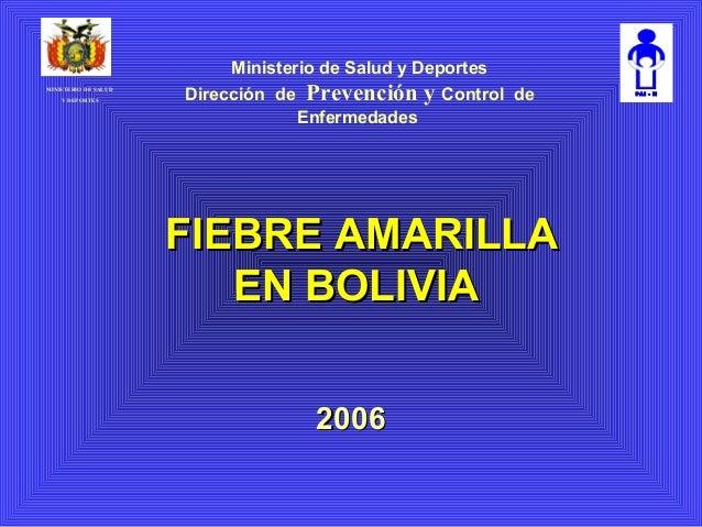 Ministerio de Salud y Deportes MINISTERIO DE SALUD Y DEPORTES  Dirección de  Prevención y Control  de  Enfermedades  FIEBR...