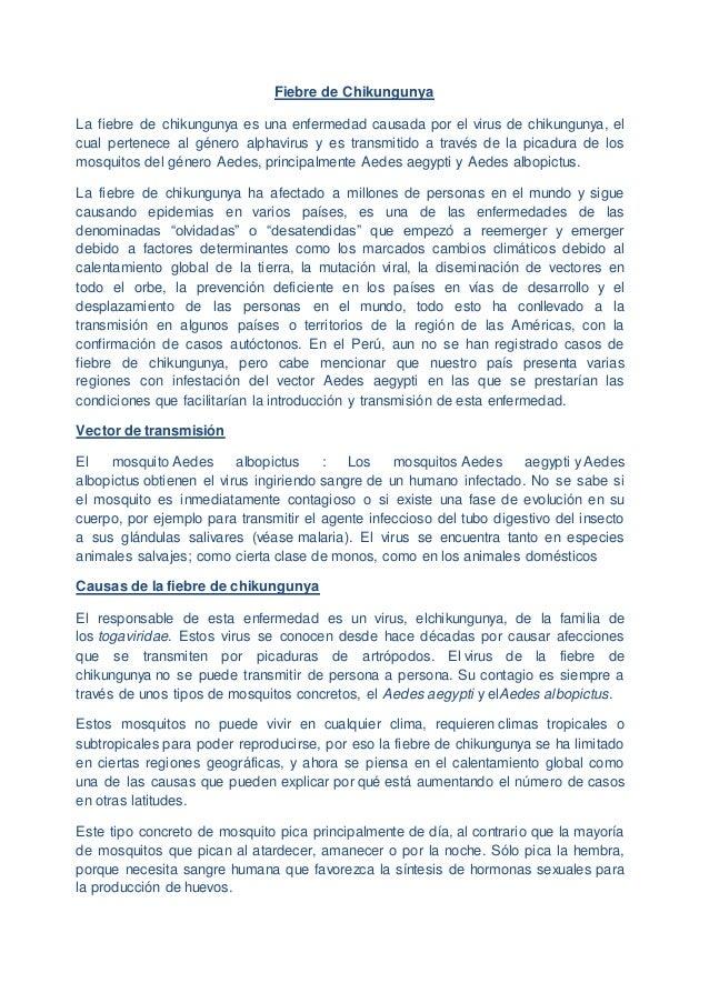 Fiebre de Chikungunya La fiebre de chikungunya es una enfermedad causada por el virus de chikungunya, el cual pertenece al...