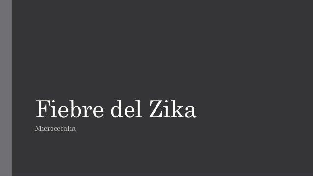 Fiebre del Zika Microcefalia