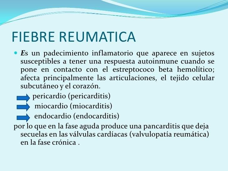 FIEBRE REUMATICA<br />Es un padecimiento inflamatorio que aparece en sujetos susceptibles a tener una respuesta autoinmune...