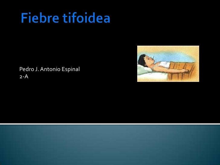 Pedro J. Antonio Espinal 2-A
