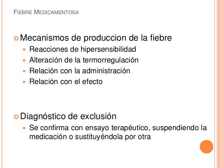 FIEBRE MEDICAMENTOSA Mecanismos      de produccion de la fiebre     Reacciones de hipersensibilidad     Alteración de l...