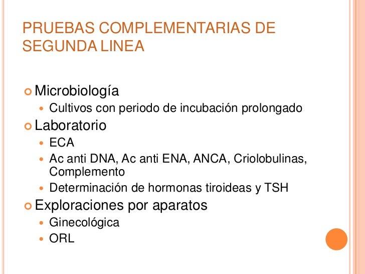PRUEBAS COMPLEMENTARIAS DESEGUNDA LINEA Microbiología     Cultivos con periodo de incubación prolongado Laboratorio   ...